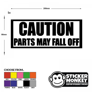 Caution Parts May Fall Off Funny Car/van/bumper/window Vinyl Sticker